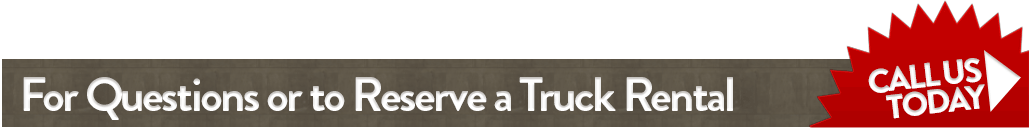 Call for A Truck Rental Today